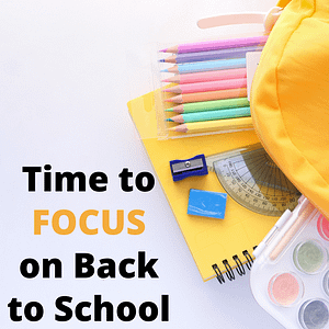 time to focus on back to school
